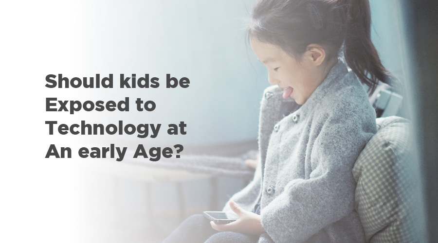 Should Kids Be Exposed To Technology At An Early Age
